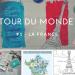Notre tour du Monde #1 – La France