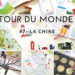 NOTRE TOUR DU MONDE #7 – La Chine