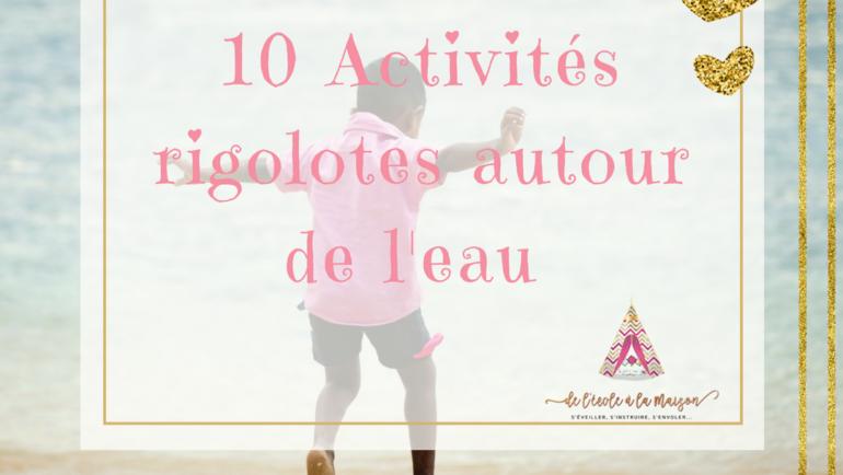10 activités rigolotes autour de l'eau