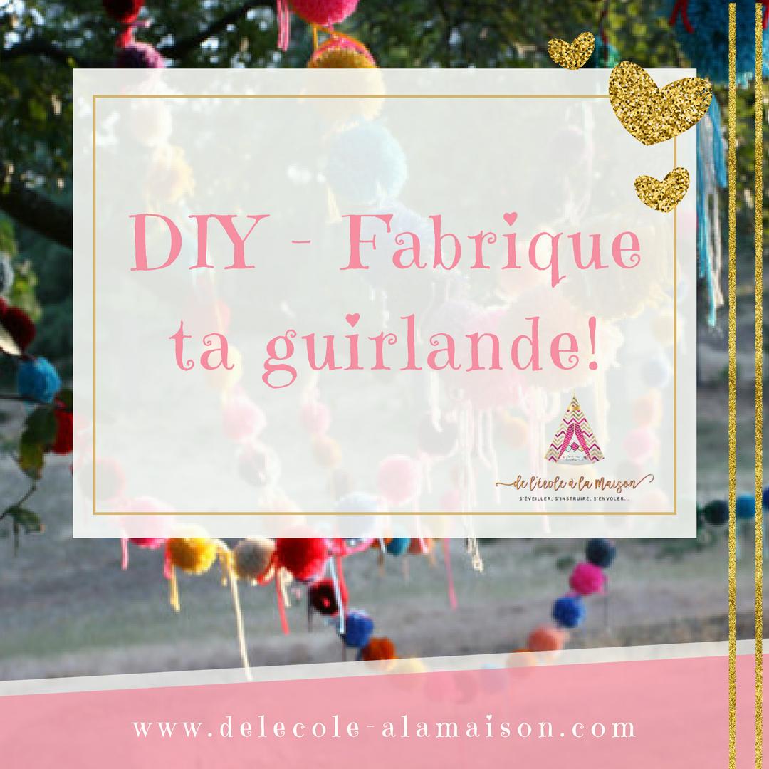 DIY – Fabrique ta guirlande!