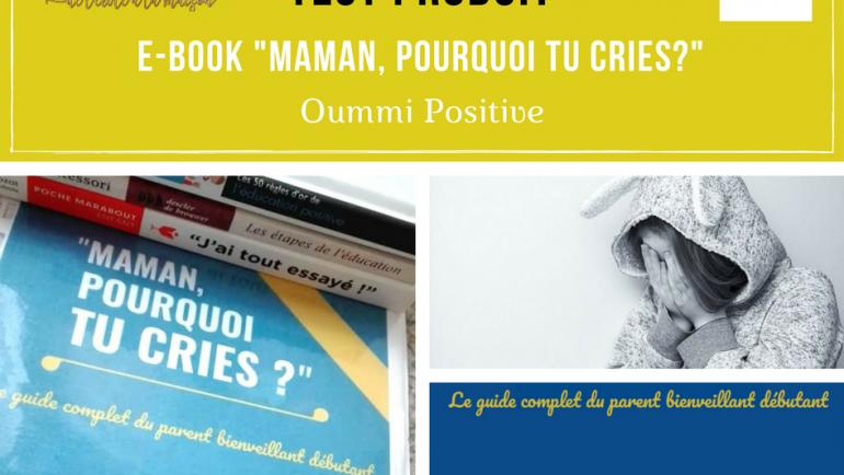 """""""Maman, Pourquoi tu cries?"""" E-book de Oummi Positive"""