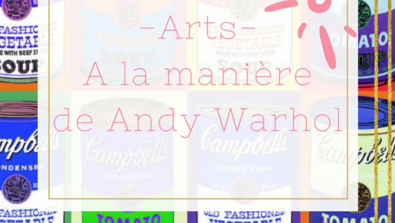 A la manière de…. Andy Warhol